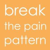 Break Pain Pattern