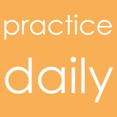 Practice Daily